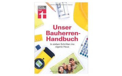 Bauherren-Handbuch: In 7 Schritten ins eigene Heim