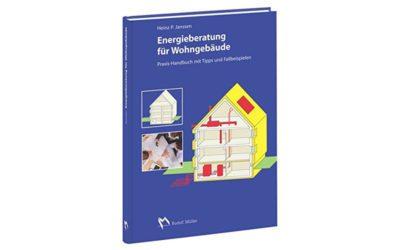 Energieberatung für Wohngebäude: Praxis-Handbuch mit Tipps und Fallbeispielen